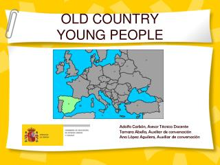 OLD COUNTRY  YOUNG PEOPLE