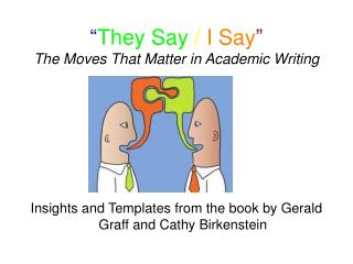 """ They Say / I Say "" The Moves That Matter in Academic Writing"