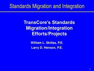 Standards Migration and Integration