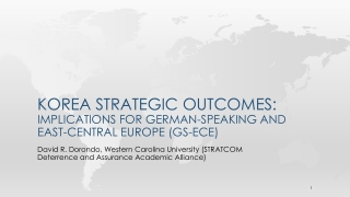 KOREA STRATEGIC OUTCOMES: implications for german -speaking and east-central EUROPE (gs-ece)
