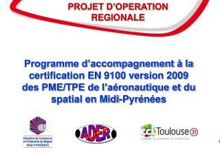 Programme d'accompagnement à la certification EN 9100 version 2009 des PME/TPE de l'aéronautique et du spatial en Midi-P