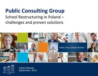 Public Consulting Group  School Restructuring in Poland – challenges and proven solutions