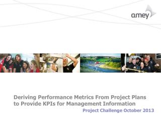 Deriving Performance Metrics From Project Plans to Provide KPIs for Management Information