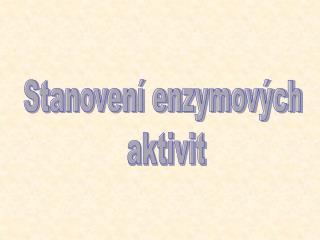 Stanovení enzymových aktivit