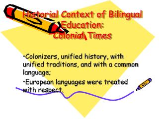 Historial Context of Bilingual Education: Colonial Times