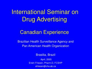 International Seminar on Drug Advertising  Canadian Experience