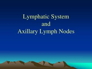 Lymphatic System and Axillary Lymph Nodes