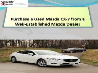 Purchase a Used Mazda CX-7 from a Well-Established Mazda Dealer