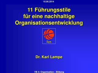 11 Führungsstile für eine nachhaltige Organisationsentwicklung