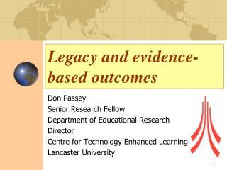 Legacy and evidence-based outcomes