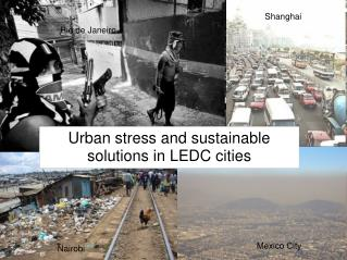 Urban stress and sustainable solutions in LEDC cities