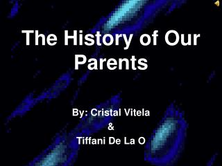The History of Our Parents