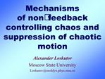 Mechanisms of nonfeedback controlling chaos and suppression of chaotic motion