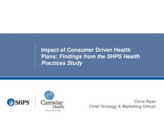 Impact of Consumer Driven Health Plans: Findings from the SHPS Health Practices Study