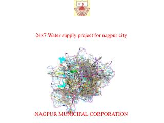 24x7 Water supply project for nagpur city  NAGPUR MUNICIPAL CORPORATION