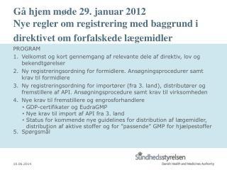 Gå hjem møde 29. januar 2012 Nye regler om registrering med baggrund i direktivet om forfalskede lægemidler