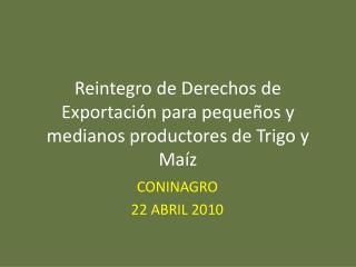 Reintegro de Derechos de Exportación para pequeños y medianos productores de Trigo y Maíz