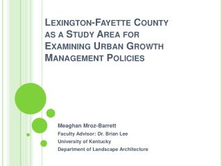 Lexington-Fayette County as a Study Area for Examining Urban Growth Management Policies