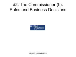 #2: The Commissioner (II): Rules and Business Decisions