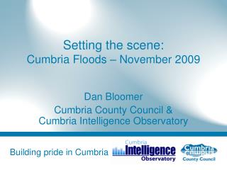 Setting the scene: Cumbria Floods   November 2009