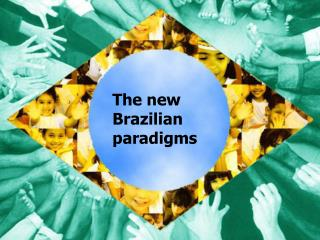 The New Brazilian Paradigms