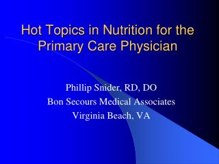 Hot Topics in Nutrition for the Primary Care Physician