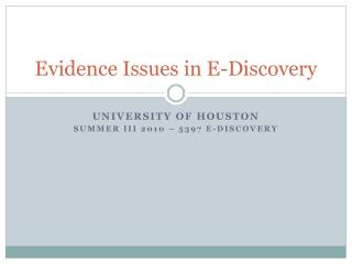 Evidence Issues in E-Discovery