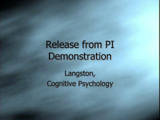 Release from PI Demonstration
