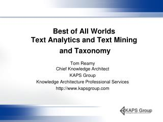 Best of All Worlds  Text Analytics and Text Mining  and Taxonomy