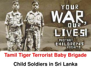 Tamil Tiger Terrorist Baby Brigade Child Soldiers in Sri Lanka