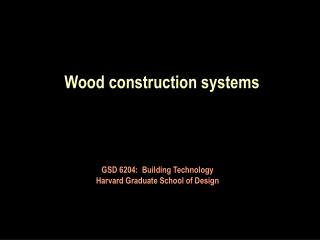 Wood construction systems