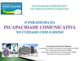O PARADIGMA DA INCAPACIDADE COMUNICATIVA NO CUIDADO COM O IDOSO