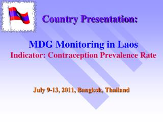 MDG Monitoring in Laos Indicator: Contraception Prevalence Rate