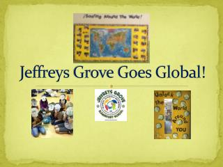 Jeffreys Grove Goes Global!