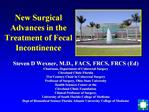 New Surgical Advances in the Treatment of Fecal Incontinence