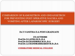 COMPARISON OF RAMOSETRON AND ONDANSETRON FOR PREVENTING POST OPERATIVE NAUSEA AND VOMITING AFTER LAPAROSCOPIC SURGERY