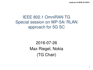 IEEE 802.1 OmniRAN TG S pecial session on WP-5A/ RLAN approach for 5G SC
