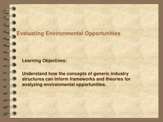 Evaluating Environmental Opportunities