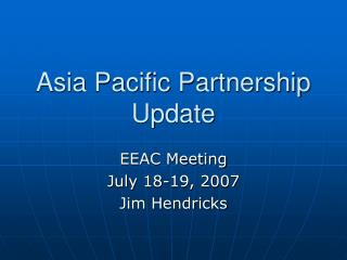 Asia Pacific Partnership Update