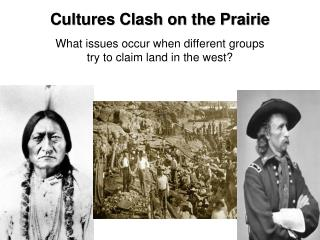 Cultures Clash on the Prairie