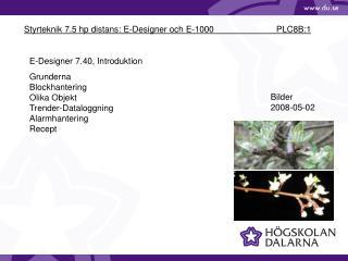 Styrteknik 7.5 hp distans: E-Designer och E-1000 PLC8B:1
