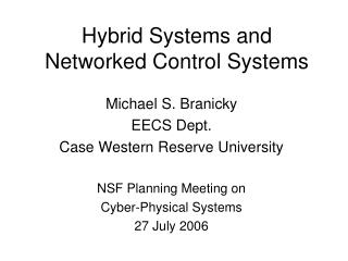 Hybrid Systems and Networked Control Systems