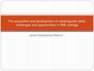 The acquisition and development of metalinguistic skills: challenges and opportunities in RML settings