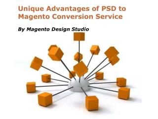 Unique Advantages of PSD to Magento Conversion Service - PPT