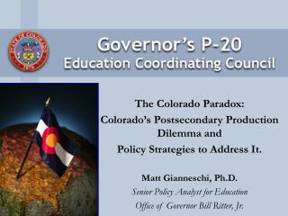 The Colorado Paradox: Colorado's Postsecondary Production Dilemma and Policy Strategies to Address It. Matt Giannesch