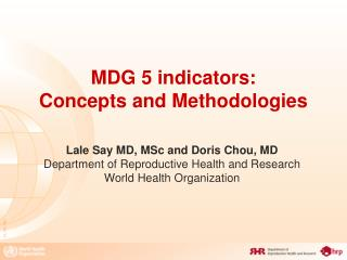 MDG 5 indicators:  Concepts and Methodologies