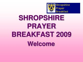 SHROPSHIRE PRAYER  BREAKFAST 2009