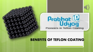 Benefits of teflon coating