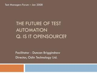 The Future of Test Automation Q. Is it  OpenSource ?
