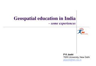 P K Joshi TERI University, New Delhi pkjoshi@teri.res.in